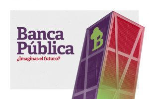 Banca Pública ¿Imaginas el Futuro?